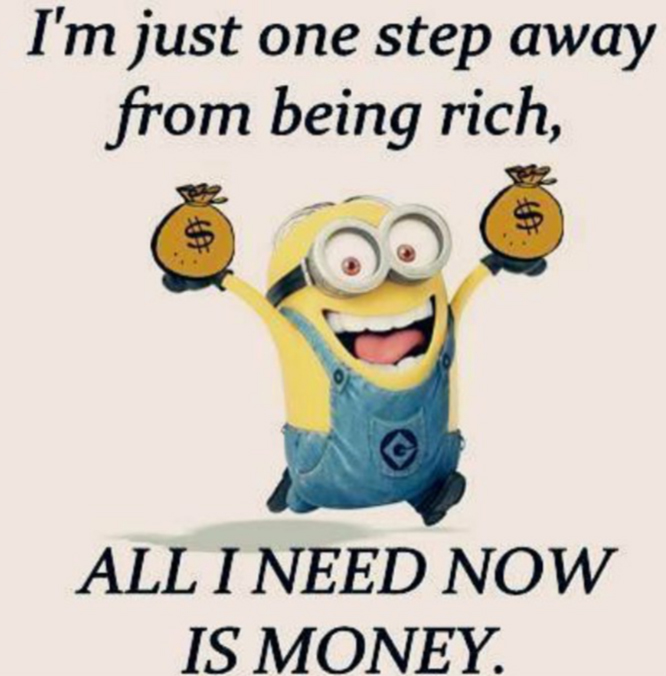 on just one step away from being rich
